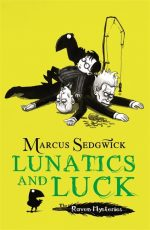 UK cover of Lunatics and Luck with a pile of bodies and Edgar the raven on top.