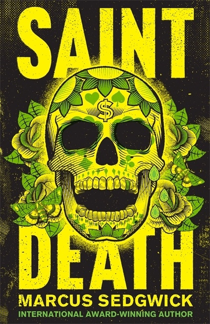 Cover of the novel Saint Death, showing grinning yellow skull in the Mexican style.
