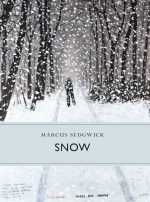 Cover of Snow, a painting of a figure walking through a snowy forest with a dog in the trees.