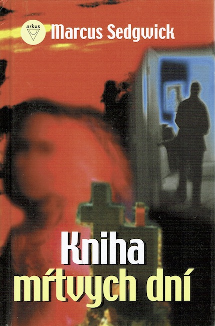 Slovakian cover of The Book of Dead Days with man walking through doorway and graves in foreground .