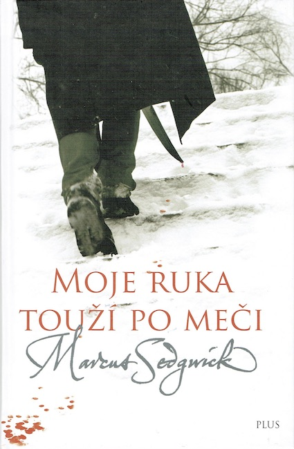 Czech cover of My Swordhand is Singing with figure seen form behind crossing snow, with sword dripping blood.