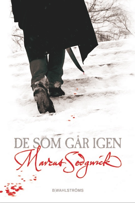 Swedish cover of My Swordhand is Singing with figure seen form behind crossing snow, with sword dripping blood.