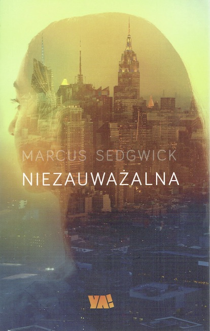 Polish cover of She Is Not Invisible with Manhattan skyline superimposed over girl's face in side view.