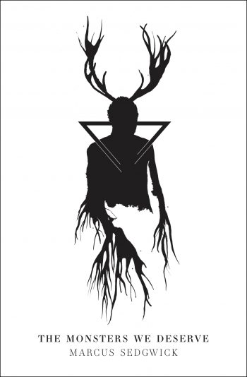 Cover of The Monsters We Deserve showing a man in black and white silhouette with antlers and roots for hands